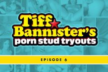 Tiff Bannister's Porn Guy Tryouts – Scene 6
